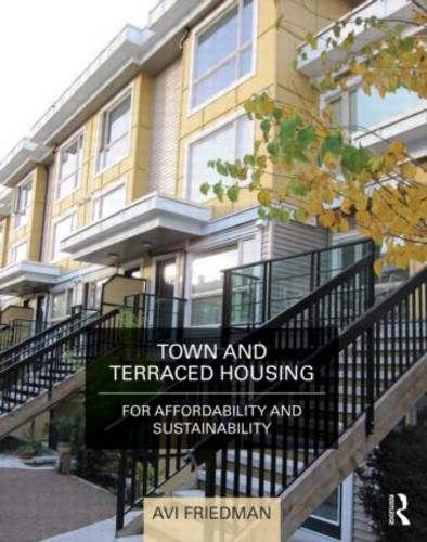 Town and Terraced Housing: For Affordability and Sustainability (Hardback)
