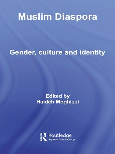 Muslim Diaspora: Gender, Culture and Identity - Routledge Islamic Studies Series (Paperback)