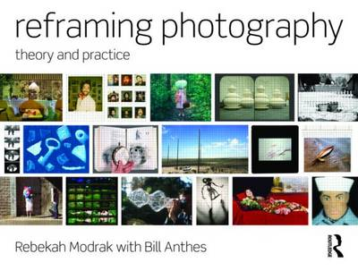 Reframing Photography: Theory and Practice (Paperback)
