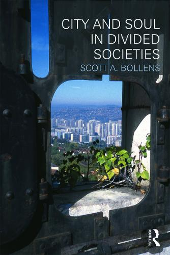 City and Soul in Divided Societies - Planning, History and Environment Series (Paperback)