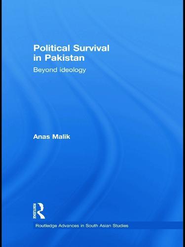 Political Survival in Pakistan: Beyond Ideology (Hardback)