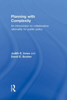 Planning with Complexity: An Introduction to Collaborative Rationality for Public Policy (Hardback)