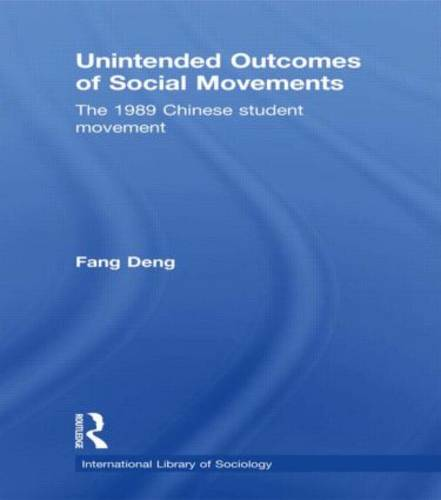 Unintended Outcomes of Social Movements: The 1989 Chinese Student Movement (Hardback)