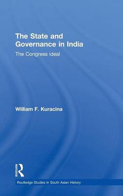 The State and Governance in India: The Congress Ideal (Hardback)