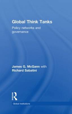 Global Think Tanks: Policy Networks and Governance - Global Institutions (Hardback)