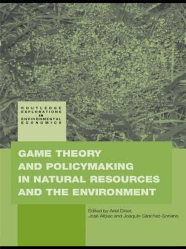 Game Theory and Policy Making in Natural Resources and the Environment (Paperback)