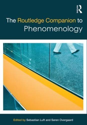 The Routledge Companion to Phenomenology - Routledge Philosophy Companions (Hardback)