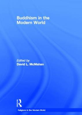 Buddhism in the Modern World - Religions in the Modern World (Hardback)