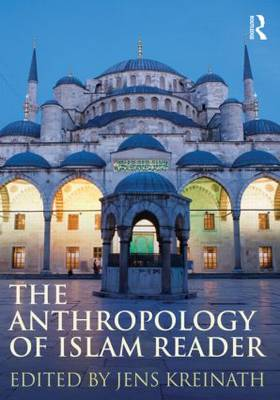 The Anthropology of Islam Reader (Paperback)