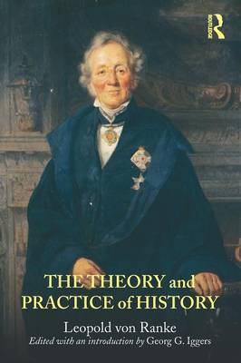 The Theory and Practice of History: Edited with an introduction by Georg G. Iggers (Paperback)