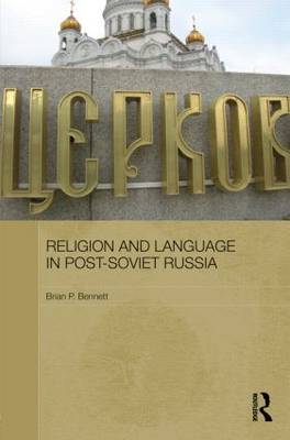 Religion and Language in Post-Soviet Russia - Routledge Contemporary Russia and Eastern Europe Series (Hardback)