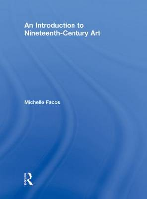 An Introduction to Nineteenth-Century Art (Hardback)