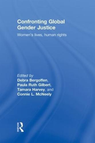 Confronting Global Gender Justice: Women's Lives, Human Rights (Hardback)