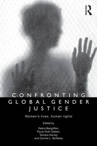 Confronting Global Gender Justice: Women's Lives, Human Rights (Paperback)
