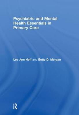 Psychiatric and Mental Health Essentials in Primary Care (Hardback)