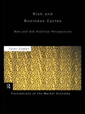 Risk and Business Cycles: New and Old Austrian Perspectives (Paperback)
