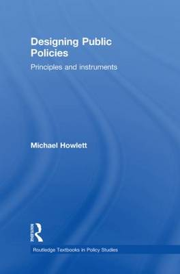 Cover Designing Public Policies: Principles and Instruments - Routledge Textbooks in Policy Studies
