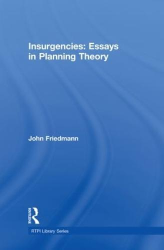 Insurgencies: Essays in Planning Theory - RTPI Library Series (Hardback)