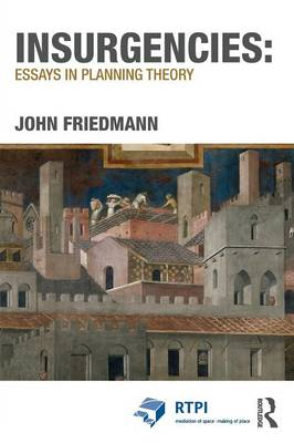 Insurgencies: Essays in Planning Theory - RTPI Library Series (Paperback)