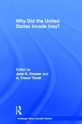 Why Did the United States Invade Iraq? - Routledge Global Security Studies (Hardback)