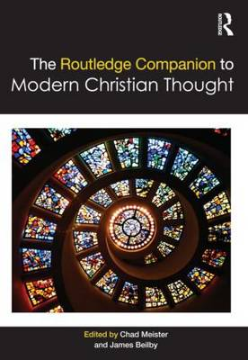The Routledge Companion to Modern Christian Thought - Routledge Religion Companions (Hardback)