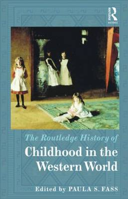 The Routledge History of Childhood in the Western World - Routledge Histories (Hardback)