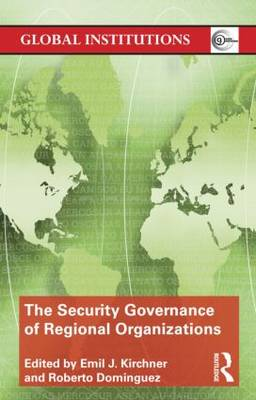 The Security Governance of Regional Organizations - Global Institutions (Paperback)