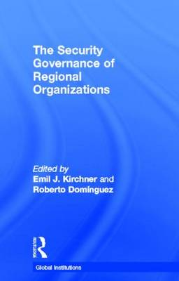 The Security Governance of Regional Organizations - Global Institutions (Hardback)