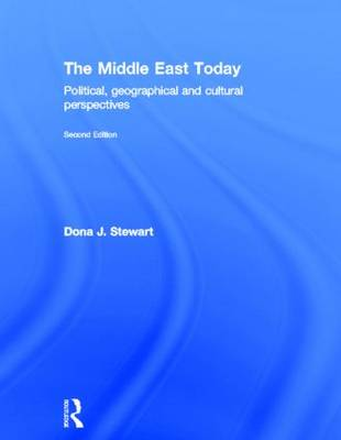 The Middle East Today: Political, Geographical and Cultural Perspectives (Hardback)