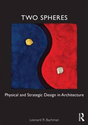 Two Spheres: Physical and Strategic Design in Architecture (Paperback)