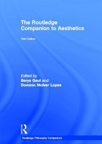 The Routledge Companion to Aesthetics - Routledge Philosophy Companions (Hardback)