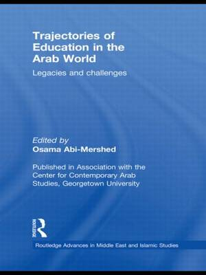 Trajectories of Education in the Arab World: Legacies and Challenges (Paperback)