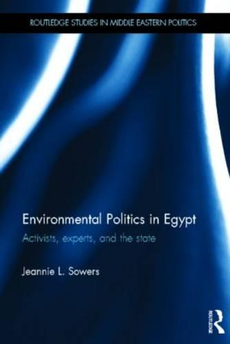 Environmental Politics in Egypt: Activists, Experts and the State (Hardback)