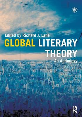 Global Literary Theory: An Anthology (Paperback)