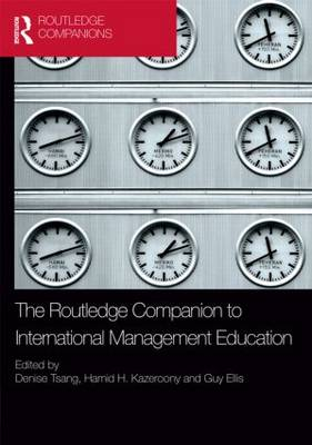 The Routledge Companion to International Management Education - Routledge Companions in Business, Management and Accounting (Hardback)