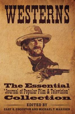 Westerns: The Essential 'Journal of Popular Film and Television' Collection (Hardback)