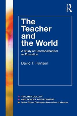 The Teacher and the World: A Study of Cosmopolitanism as Education - Teacher Quality and School Development (Paperback)