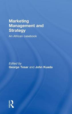 Marketing Management and Strategy: An African Casebook (Hardback)