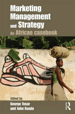 Marketing Management and Strategy: An African Casebook (Paperback)
