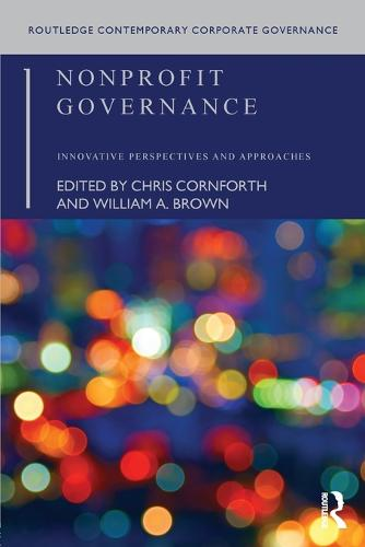 Nonprofit Governance: Innovative Perspectives and Approaches - Routledge Contemporary Corporate Governance (Paperback)