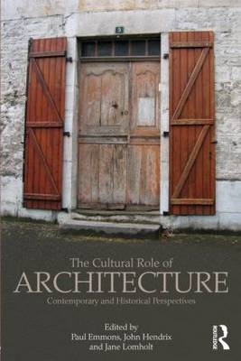 The Cultural Role of Architecture: Contemporary and Historical Perspectives (Paperback)