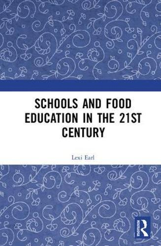 Schools and Food Education in the 21st Century (Hardback)