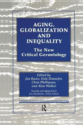 Aging, Globalization and Inequality: The New Critical Gerontology (Paperback)