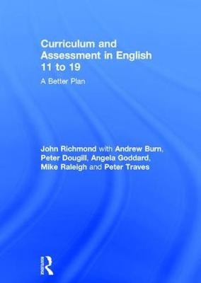 Curriculum and Assessment in English 11 to 19: A Better Plan (Hardback)