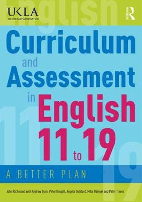 Curriculum and Assessment in English 11 to 19: A Better Plan (Paperback)