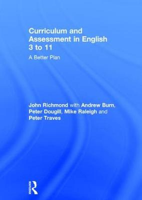 Curriculum and Assessment in English 3 to 11: A Better Plan (Hardback)