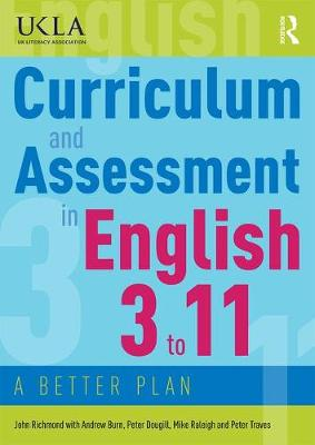Curriculum and Assessment in English 3 to 11: A Better Plan (Paperback)