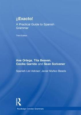!Exacto!: A Practical Guide to Spanish Grammar - Routledge Concise Grammars (Hardback)