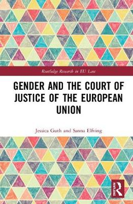Gender and the Court of Justice of the European Union - Routledge Research in EU Law (Hardback)