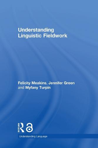 Understanding Linguistic Fieldwork - Understanding Language (Hardback)